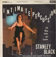 Stanley Black, His Piano And Latin Rhythms - Intimate Percussion
