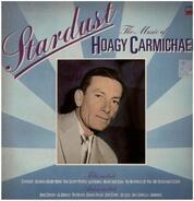 Stardust - The Music of Hoagy Carmichael - Stardust - The Music of Hoagy Carmichael