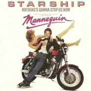Starship - Nothing's Gonna Stop Us Now / Layin' It On The Line