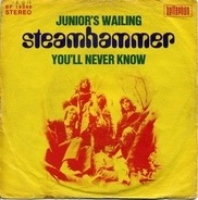 Steamhammer - Junior's Wailing / You'll Never Know