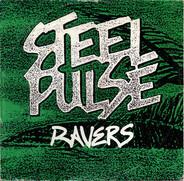 Steel Pulse - Ravers / Leggo Beast