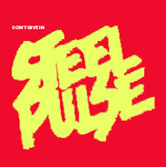 Steel Pulse - Don't Give In / Reggae Fever