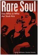 Stefan Hoffmann, Karsten Tomnitz - Rare Soul: Das Who-is-Who der Soul-Ära