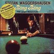 Stefan Waggershausen - Bäng Bäng