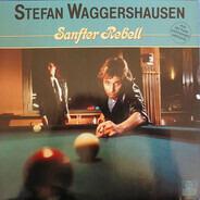Stefan Waggershausen - Sanfter Rebell