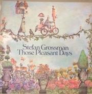 Stefan Grossman - Those Pleasant Days