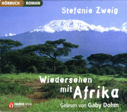 Stefanie Zweig - Wiedersehen Mit Afrika