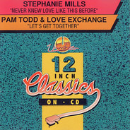 Stephanie Mills / Pam Todd & Love Exchange - Never Knew Love Like This Before / Let's Get Together