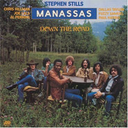 Stephen Stills , Manassas - Down the Road