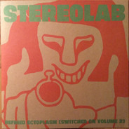 Stereolab - Refried Ectoplasm [Switched On Volume 2]