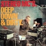Stereo MC's - Deep Down & Dirty