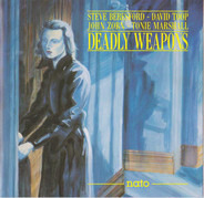 Steve Beresford - David Toop - John Zorn - Tonie Marshall - Deadly Weapons