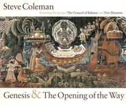 Steve Coleman Featuring The Groups Steve Coleman And The Council Of Balance And Steve Coleman And F - Genesis & The Opening Of The Way