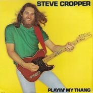 Steve Cropper - Playin' My Thang