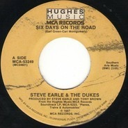Steve Earle & The Dukes - Six Days On The Road / The Week Of Living Dangerously