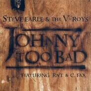 Steve Earle & The V-Roys - Johnny Too Bad