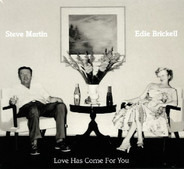Steve Martin & Edie Brickell - Love Has Come for You