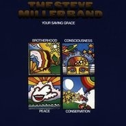 The Steve Miller Band - Your Saving Grace