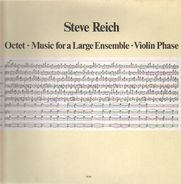 Steve Reich - Octet / Music For A Large Ensemble / Violin Phase