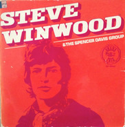 Steve Winwood & The Spencer Davis Group - Steve Winwood & The Spencer Davis Group