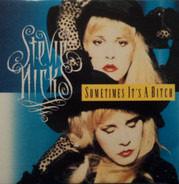 Stevie Nicks - Sometimes It's A Bitch