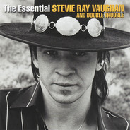 Stevie Ray Vaughan & Double Trouble - The Essential Stevie Ray Vaughan & Double Trouble