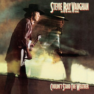 Stevie Ray Vaughan & Double Trouble - Couldn't Stand the Weather