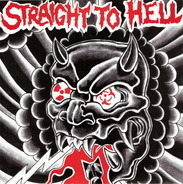 Straight To Hell - Straight To Hell