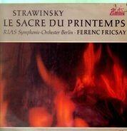 Strawinsky/ Fricsay, RIAS Symphonie-Orchester Berlin - le sacre du printemps