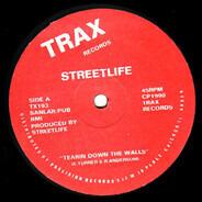 Streetlife - Tearin Down The Walls