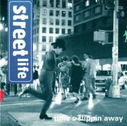 Streetlife - Time's Slippin' Away