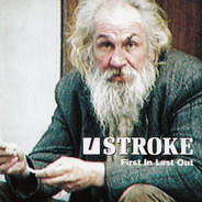 Stroke - First In Last Out