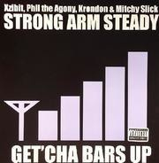 Strong Arm Steady - Get' Cha Bars Up
