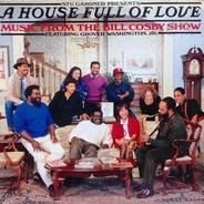 Stu Gardner Presents A House Full Of Love Featuring Grover Washington, Jr. - A House Full Of Love - Music From The Bill Cosby Show