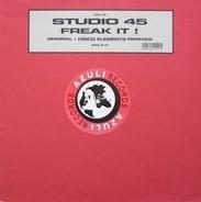 Studio 45 - Freak It ! (Original + Disco Elements Remixes)