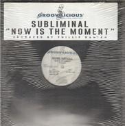 Subliminal - Now Is The Moment