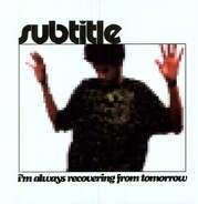 SUBTITLE - I'M ALWAYS RECOVERING FROM EP
