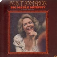 Sue Thompson - Big Mable Murphy