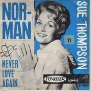 Sue Thompson - Norman / Never Love Again