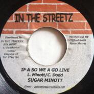 Sugar Minott - If A So We A Go Live