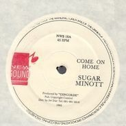 Sugar Minott / Pinchers - Come On Home / Dishonour