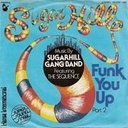 Sugarhill Gang Band Featuring The Sequence - Funk You Up (Part 2)