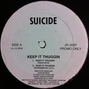 Suicide - Keep It Thuggin