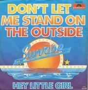 Sunrise - Don't Let Me Stand On The Outside
