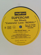 Supercar Feat. Mikaela - Computer Love Remix