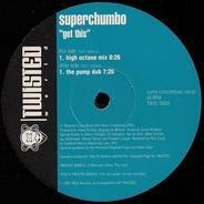 Superchumbo - Get This