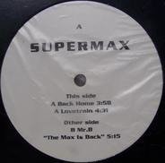 Supermax - Back Home / Lovetrain / B Mr. B 'The Max Is Back'