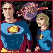 Supermayer - SUPERMAYER SAVE THE WORLD