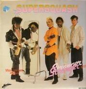 Supersquash - stranger