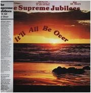 Supreme Jubilees - It'll All Be Over